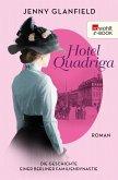 Hotel Quadriga / Die Geschichte einer Berliner Familiendynastie Bd.1 (eBook, ePUB)