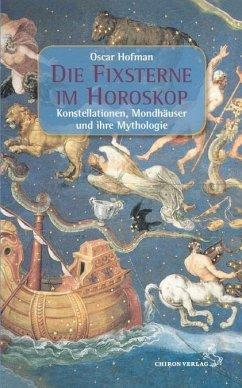 Die Fixsterne im Horoskop - Hofman, Oscar