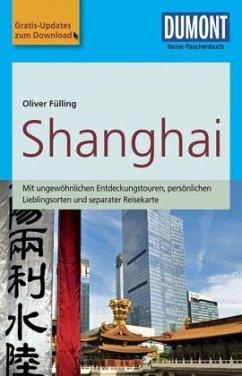 DuMont Reise-Taschenbuch Reiseführer Shanghai - Fülling, Oliver