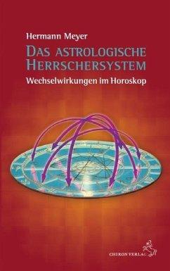 Das astroogische Herrschersystem - Meyer, Hermann