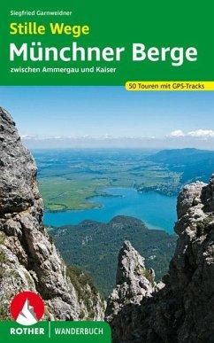 Stille Wege Münchner Berge - Garnweidner, Siegfried