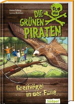 Die Gru¨nen Piraten - Greifvögel in der Falle