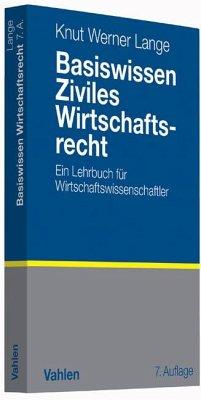 Basiswissen Ziviles Wirtschaftsrecht - Lange, Knut W.