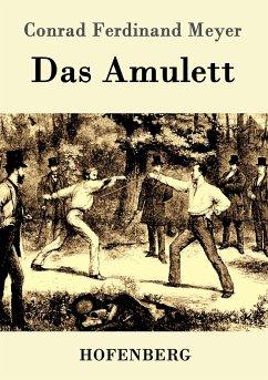 Das Amulett - Meyer, Conrad Ferdinand