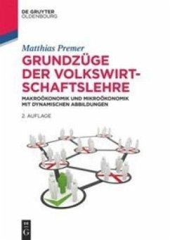 Grundzüge der Volkswirtschaftslehre - Premer, Matthias