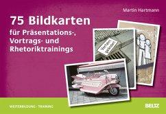 75 Bildkarten für Präsentations-, Vortrags- und Rhetoriktrainings - Hartmann, Martin