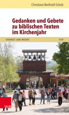 Gedanken und Gebete zu biblischen Texten im Kirchenjahr - Berthold-Scholz, Christiane