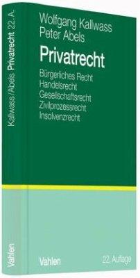 Privatrecht (PR) - Kallwass, Wolfgang; Abels, Peter