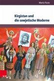Kirgistan und die sowjetische Moderne