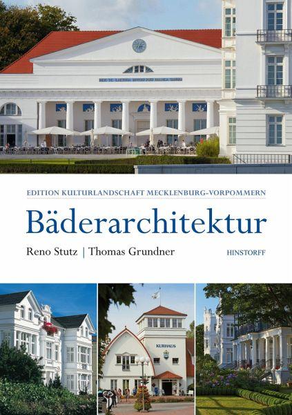 Bäderarchitektur. In Mecklenburg-Vorpommern - Stutz, Reno; Grundner, Thomas