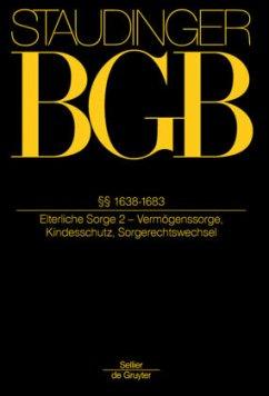 BGB §§ 1638-1683. (Elterliche Sorge 2 - Vermögenssorge, Kindesschutz, Sorgerechtswechsel)