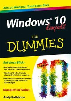 Windows 10 kompakt für Dummies - Rathbone, Andy
