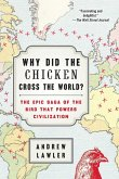 Why Did the Chicken Cross the World? (eBook, ePUB)