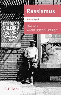 Die 101 wichtigsten Fragen - Rassismus - Arndt, Susan
