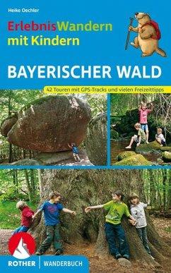 Erlebniswandern mit Kindern Bayerischer Wald - Oechler, Heike