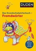 Duden Grundschulwörterbuch - Fremdwörter