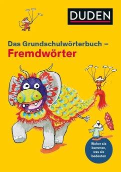 Duden Grundschulwörterbuch - Fremdwörter - Holzwarth-Raether, Ulrike; Raether, Annette; Gerhardt, Christoph