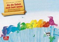 Als die Raben noch bunt waren / Bilderbuchgeschichten Bd.12 - Schreiber-Wicke, Edith
