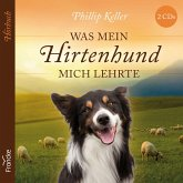 Was mein Hirtenhund mich lehrte, 2 Audio-CDs