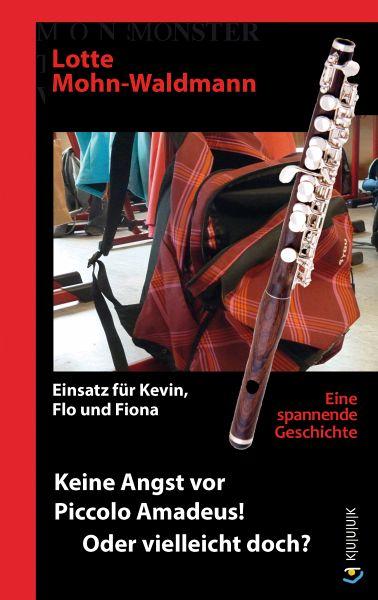 Keine Angst vor Piccolo Amadeus! Oder vielleicht doch? (eBook, ePUB) - Mohn-Waldmann, Lotte