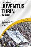 111 Gründe, Juventus Turin zu lieben (eBook, ePUB)