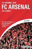 111 Gründe, den FC Arsenal zu lieben (eBook, ePUB)