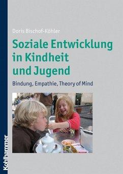 Soziale Entwicklung in Kindheit und Jugend (eBook, ePUB) - Bischof-Köhler, Doris
