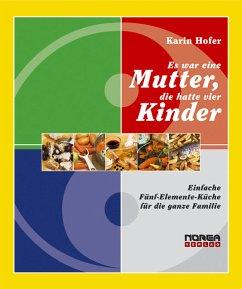 Es war eine Mutter, die hatte vier Kinder (eBook, ePUB) - Hofer, Karin