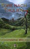 Vergessene Welten / Tore nach Thulien Bd.7 (eBook, PDF)