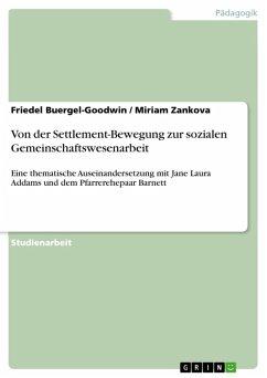 Von der Settlement-Bewegung zur sozialen Gemeinschaftswesenarbeit (eBook, ePUB)