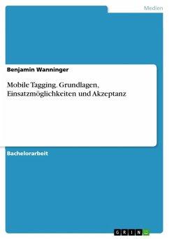 Mobile Tagging - Grundlagen, Einsatzmöglichkeiten und Akzeptanz (eBook, ePUB)