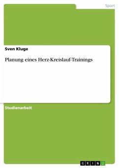 Planung eines Herz-Kreislauf-Trainings (eBook, ePUB)