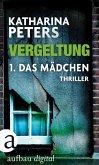 Vergeltung - Das Mädchen / Hannah Jakob Bd.3.1 (eBook, ePUB)