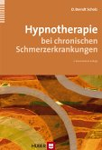 Hypnotherapie bei chronischen Schmerzerkrankungen (eBook, PDF)