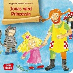 Jonas wird Prinzessin - Seggewiß, Swana; Menke, Ulrike; Goossens, Anja