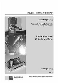 Leitfaden für die Zwischenprüfung Fachkraft für Metalltechnik - für alle Fachrichtungen - Schiebel, Rolf; Biehringer-Wurm, Maria