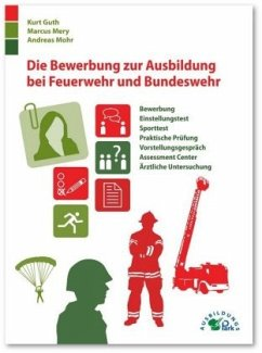 Die Bewerbung zur Ausbildung bei Feuerwehr und Bundeswehr - Guth, Kurt; Mery, Marcus; Mohr, Andreas