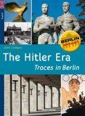 The Hitler Era - Traces in Berlin