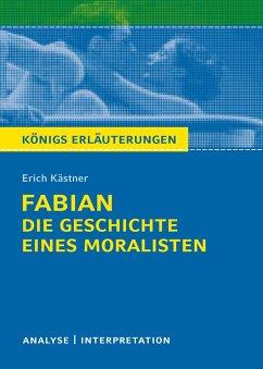 Königs Erläuterungen: Fabian. Die Geschichte eines Moralisten von Erich Kästner. - Kästner, Erich