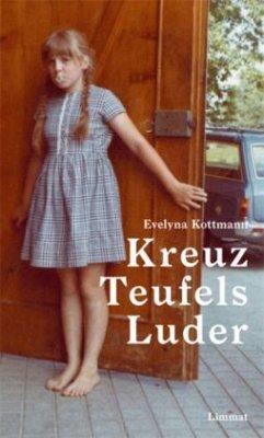 Kreuz Teufels Luder - Kottmann, Evelyna