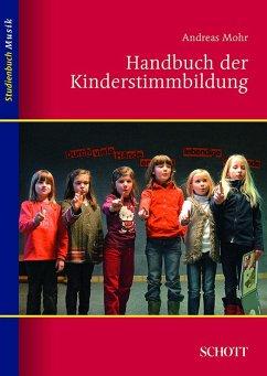 Handbuch der Kinderstimmbildung (eBook, ePUB) - Mohr, Andreas