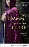 Die Hebamme und die tote Hure / Hebamme Bridget Hodgson Bd.2 (eBook, ePUB)