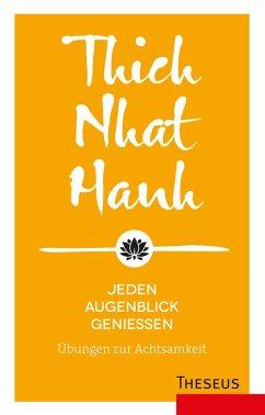 Jeden Augenblick genießen (eBook, ePUB) - Hanh, Thich Nhat