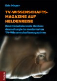 TV-Wissenschaftsmagazine auf Heldenreise (eBook, PDF)