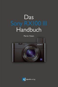 Das Sony RX100 III Handbuch (eBook, ePUB) - Vieten, Martin