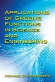 Applications of Green's Functions in Science and Engineering