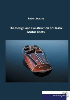The Design and Construction of Classic Motor Boats - Durant, Robert