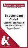 En attendant Godot - Vladimir et Estragon parlent de Godot - Samuel Beckett (Commentaire de texte)