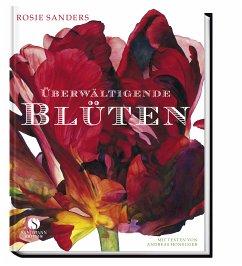 Überwältigende Blüten - Sanders, Rosie
