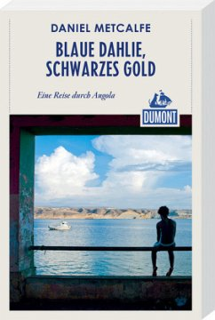 Blaue Dahlie, schwarzes Gold (DuMont Reiseabenteuer) - Metcalfe, Daniel